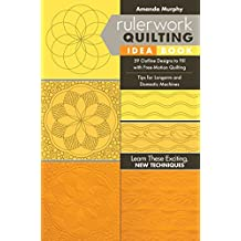 Rulerwork Quilting Idea Book: 59 Outline Designs to Fill with Free-Motion Quilting, Tips for Longarm and Domestic Machines (English Edition)