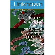 Modelli uncinetto carino per Kiddie Hanger copertine (Italian Edition)