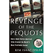 Revenge of the Pequots: How a Small Native-American Tribe Created the World's Most Profitable Casino (English Edition)