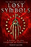 The Mammoth Book of Lost Symbols: A Dictionary of the Hidden Language of Symbolism (Mammoth Books 343)