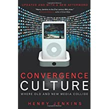 Convergence Culture: Where Old and New Media Collide by Henry Jenkins (2008-09-01)