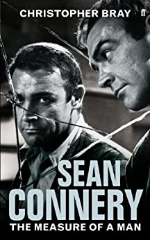 Sean Connery: The measure of a man by [Bray, Christopher]