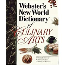 Webster's New World Dictionary of Culinary Arts by Steven Labensky (1997-01-23)