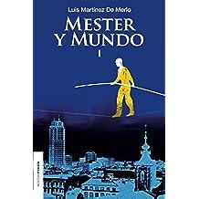 Mester y mundo I: Antología poética (1983-1999) de Luis Matínez de Merlo. Edición y prólogo de Yoandy Cabrera: Volume 1 (NAOS)