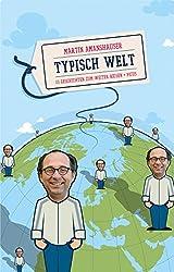 Typisch Welt: 111 Geschichten zum weiter Reisen (German Edition)