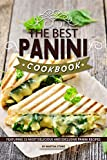 The Best Panini Cookbook: Featuring 33 Most Delicious and Exclusive Panini Recipes (English Edition)