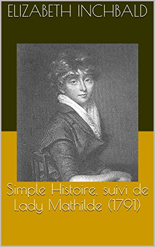 Simple Histoire, suivi de Lady Mathilde (1791)