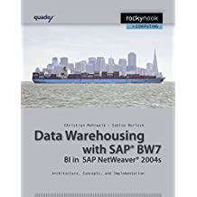 Data Warehousing with SAP BW7 BI in SAP Netweaver 2004s: Architecture, Concepts, and Implementation by Christian Mehrwald (2009-04-07)