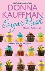 Sugar Rush (Cupcake Club) by Donna Kauffman (2012-01-01)