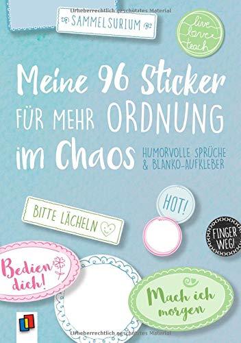 """Meine 96 Sticker für mehr Ordnung im Chaos """"live – love – teach"""" - Humorvolle Sprüche und Blanko-Aufkleber: Ein A5-Stickerheft"""