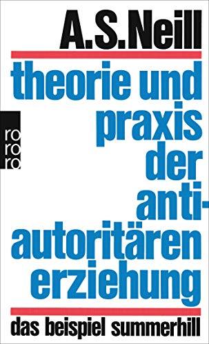 Theorie und Praxis der antiautoritären Erziehung: Das Beispiel Summerhill