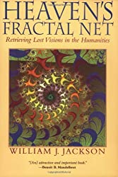 Heaven's Fractal Net: Retrieving Lost Visions in the Humanities