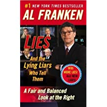Lies: And the Lying Liars Who Tell Them by Al Franken (2004-07-27)