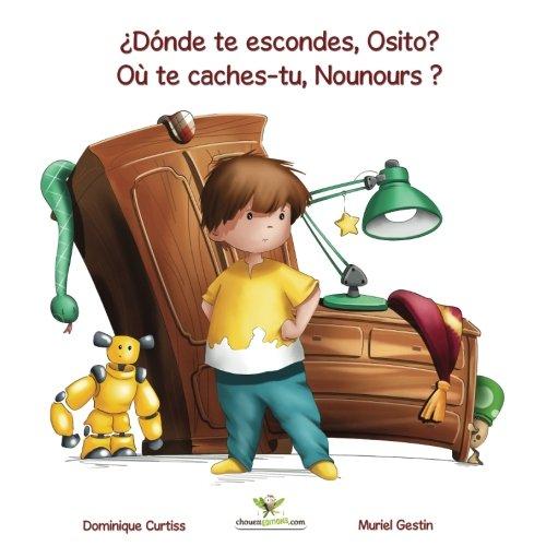 ¿Dónde te escondes, Osito? - Où te caches-tu, Nounours ? (Libro bilingüe + libro de actividades en español - francés): Volume 1 (Lou & Teddy)