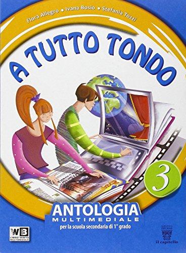 A tutto tondo. Con e-book. Con espansione online. Con DVD. Per la Scuola media: 3