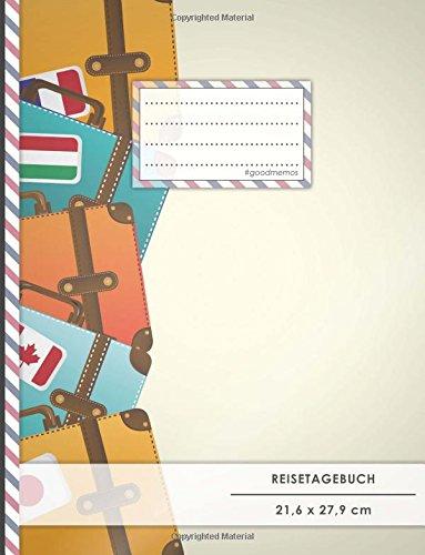"""Reistetagebuch: DIN A4, """"Bunte Koffer"""", 70+ Seiten, Soft Cover, Register, Reisecheckliste • Original #GoodMemos Travel Journal • Reisenotizbuch zum Selberschreiben"""