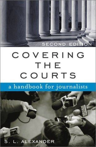Covering the Courts: A Handbook for Journalists Paperback ¨C February 25, 2003