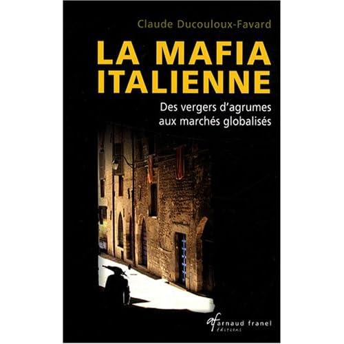 La mafia italienne : Des vergers d'agrumes aux marchés globalisés