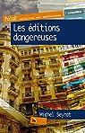 Les éditions dangereuses par Seyrat