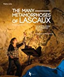 The Many Métamorphoses of Lascaux. the Artist'S Studio from Prehistory to Today