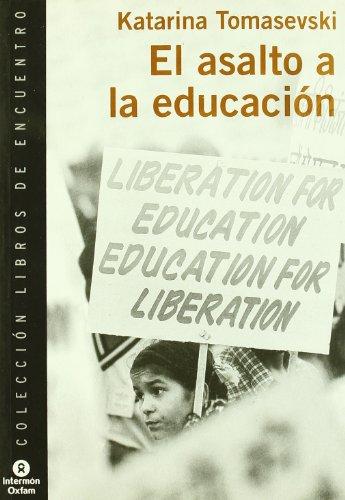 Asalto a la educacion, el por Katarina Tomasevski