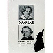 Eduard Mörike. 1804-1875-1975: Gedenkausstellung zum 100. Todestag im Schiller-Nationalmuseum Marbach am Neckar. Texte und Dokumente (Marbacher Kataloge)