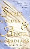 Image de Spirit Guides & Angel Guardians: Contact Your Invisible Helpers