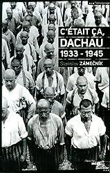 C'était ça, Dachau (nouvelle édition)
