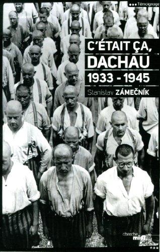 C'était ça, Dachau : 1933-1945