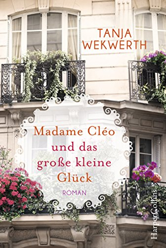 Madame Cléo und das große kleine Glück: Roman