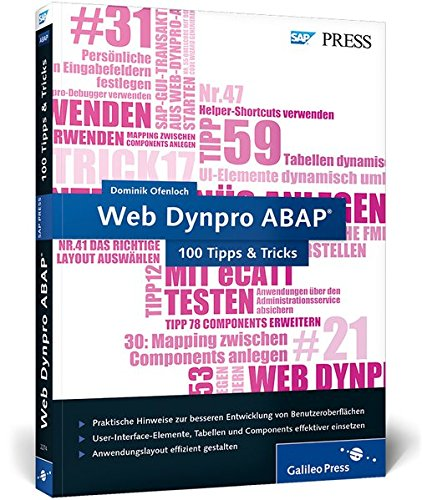 Web Dynpro ABAP - 100 Tipps & Tricks: Praktische Hinweise für Profis (SAP PRESS)