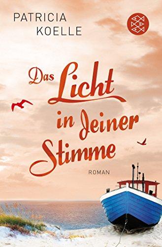 Buchseite und Rezensionen zu 'Das Licht in deiner Stimme: Roman (Ostsee-Trilogie)' von Patricia Koelle