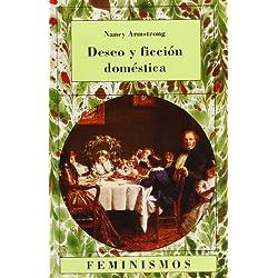 Deseo y ficción doméstica: Una historia política de la novela (Feminismos)