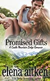 Promised Gifts (Castle Mountain Lodge Book 8)