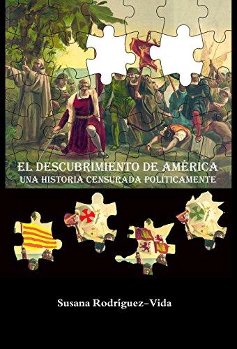 El descubrimiento de América: una historia censurada políticamente por Susana Rodríguez-Vida