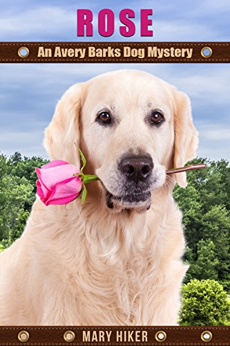 rose-an-avery-barks-dog-mystery-avery-barks-cozy-dog-mysteries-book-9-english-edition