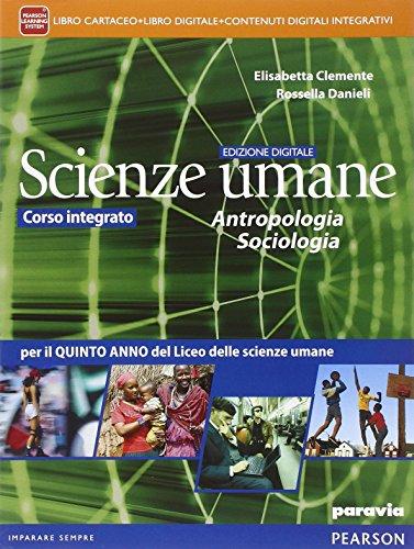 Scienze umane. Antropologia, sociologia. Ediz. interattiva. Per le Scuole superiori. Con e-book. Con espansione online