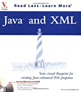 Java and Xml: Your Visual Blueprint for Creating Java-Enhanced Web Programs