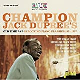 Champion Jack Dupree's Old Time R&B - 28 Rocking Piano Blues Classics 1951-1957