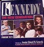 Kennedy, the New Generation / by Frank Teti ; Preface by Edward M. Kennedy ; Introduction by Kathleen Kennedy Townsend ; Text by Jeannie Sakol bei Amazon kaufen