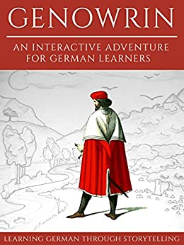 Learning German Through Storytelling: Genowrin - an interactive adventure for German learners (Aschkalon 1) (German Edition) di [Klein, André]