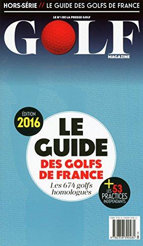 Golf magazine, Hors-série : Le guide des golfs de France : Les 674 golfs homologués