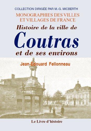 Coutras (Histoire de la Ville et de Ses Environs)