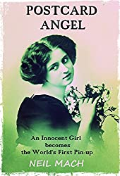 Postcard Angel: An Innocent Girl Becomes The World's First Pin-up