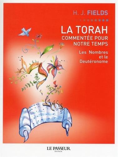 La Torah commentée pour notre temps - tome 3 Les nombres et le deutéronome