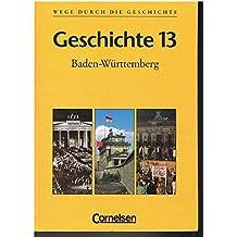 Wege durch die Geschichte - Baden-Württemberg Gymnasium 13. Jahrgangsstufe