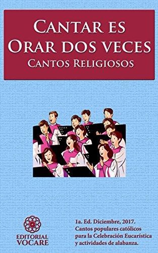 Cantar es orar dos veces: Cantos Religiosos Católicos por Editorial Vocare