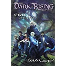 Silver on the Tree (Dark Is Rising Sequence (Hardcover))