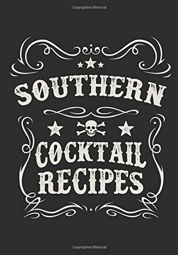 Southern Cocktail Recipes: Blank Drink Recipe Cookbook To Write In - Bartender Gift Bourbon Whisky Mini
