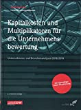 Kapitalkosten und Multiplikatoren für die Unternehmensbewertung: Unternehmens-...